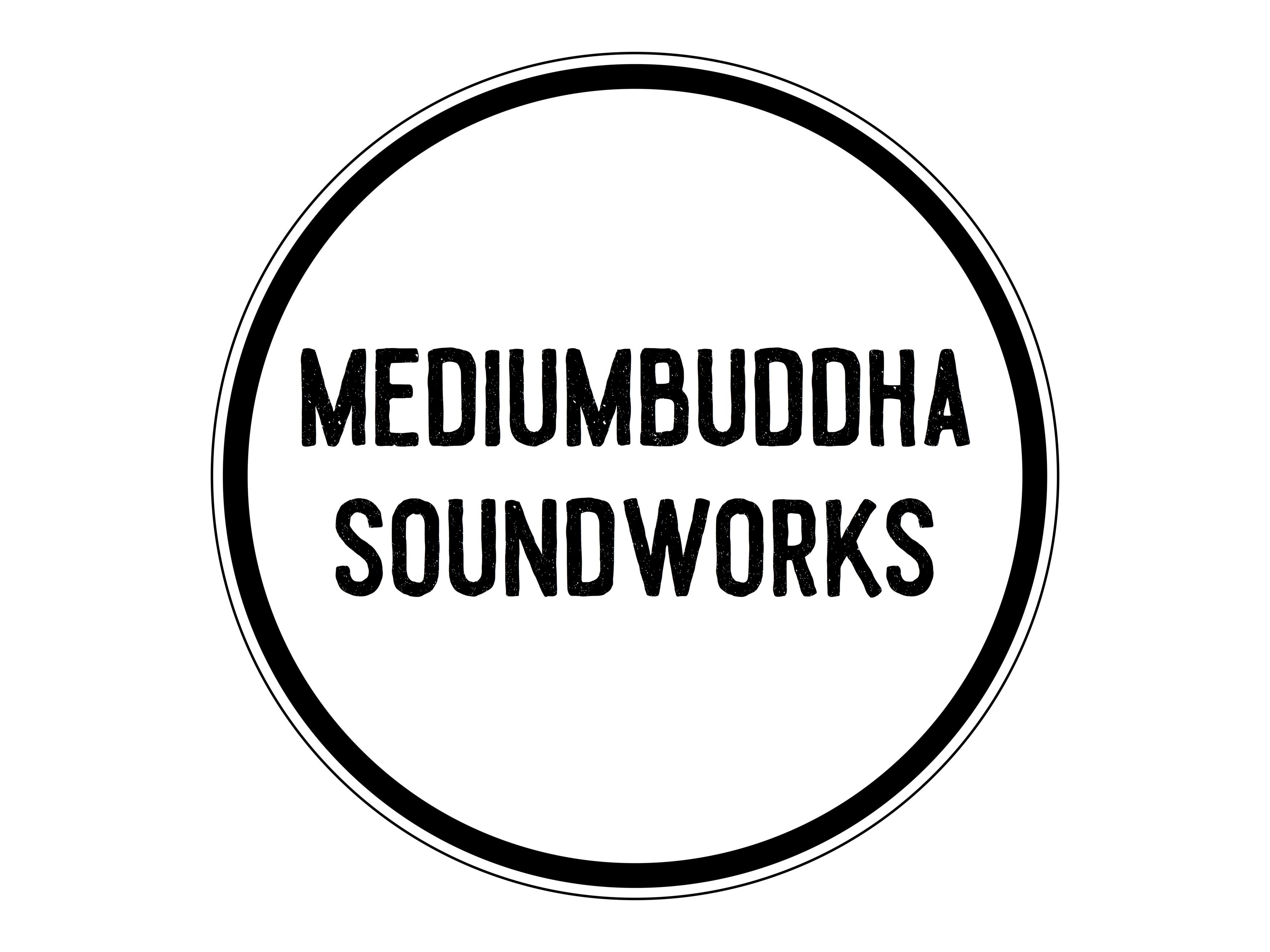MEDIUMBUDDHA SOUNDWORKS